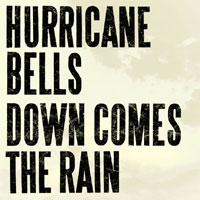 "Hurricane Bells Ready ""Down Comes The Rain"" EP For September Release"