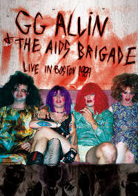 "G.G. Allin & The AIDS Brigade's ""Live In Boston 1989"" To Get DVD Release"