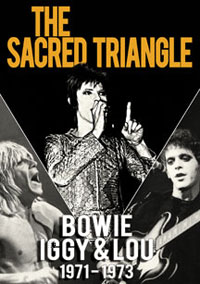 The Sacred Triangle: Bowie, Iggy & Lou To Be Released On DVD This November