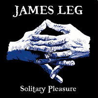 "Black Diamond Heavies' James Leg To Release Solo Album ""Solitary Pleasure"""