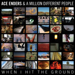 Ace Enders & A Million Different People - When I Hit The Ground