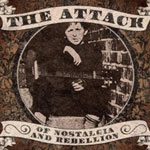 Attack - Of Nostalgia and Rebellion