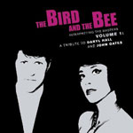 Bird And The Bee - Interpreting The Masters Volume 1: A Tribute To Daryl Hall And John Oates