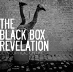 Black Box Revelation - Set Your Head On Fire