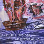 Bodies Obtained - I Cry When You Cry