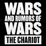 Chariot - Wars and Rumors of War