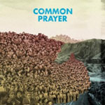 Common Prayer - There Is A Mountain