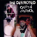 Destroyed - Outta Control