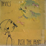 Devics - Push The Heart