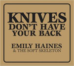 Emily Haines & The Soft Skeleton - Knives Don\'t Have Your Back