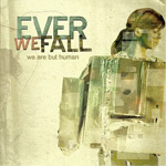 Ever We Fall - We Are But Human