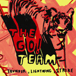 Go! Team - Thunder, Lightning, Strike