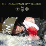 Kill Hannah - Wake Up The Sleepers