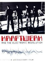 Kraftwerk And The Electronic Revolution -