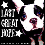 Last Great Hope - Creatures Of Beauty