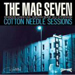 Mag Seven - Cotton Needle Sessions