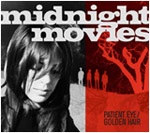 Midnight Movies - Patient Eye/Golden Hair