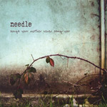 Needle - Songs Your Mother Never Sang You