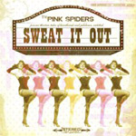 Pink Spiders - Sweat It Out