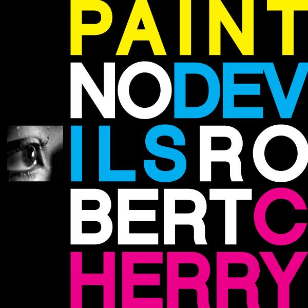 Robert Cherry - Paint No Devils