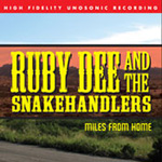 Ruby Dee And The Snakehandlers - Miles From Home