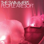 Swimmers - People Are Soft