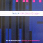 Tribeca - People Need To Know+