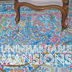 Uninhabitable Mansions - Nature Is A Taker